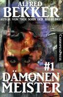 Alfred Bekker: Dämonenmeister #1