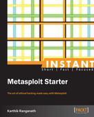 Karthik Ranganath: Instant Metasploit Starter