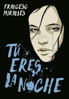 Francesc Miralles: Tú eres la noche