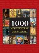 Victoria Charles: 1000 Meisterwerke der Malerei