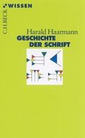 Harald Haarmann: Geschichte der Schrift
