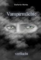 Stefanie Worbs: Vampirmächte ★★★★