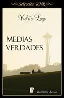 Violeta Lago: Medias verdades