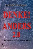 Andreas Boskugel: DENKE! ANDERS 2.0 ★★★★★