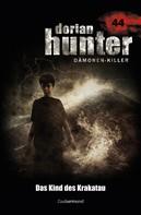 Dario Vandis: Dorian Hunter 44 – Das Kind des Krakatau