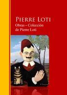 Pierre Loti: Obras ─ Colección de Pierre Loti