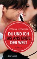 Jessica Redmerski: Du und ich bis ans Ende der Welt ★★★★