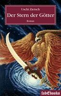 Uschi Zietsch: Die Chroniken von Waldsee - Prequel: Der Stern der Götter ★★★★★