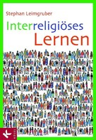 Stephan Leimgruber: Interreligiöses Lernen