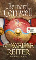 Bernard Cornwell: Der weiße Reiter ★★★★★