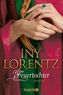 Iny Lorentz: Feuertochter ★★★★