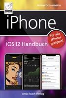 Anton Ochsenkühn: iPhone iOS 12 Handbuch ★★★★