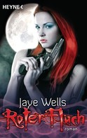 Jaye Wells: Roter Fluch ★★★★★
