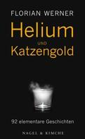 Florian Werner: Helium und Katzengold ★★★