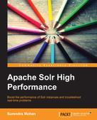 Surendra Mohan: Apache Solr High Performance