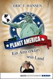 Planet America - Ein Ami erklärt sein Land