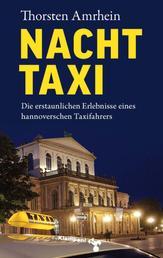 NachtTaxi - Die erstaunlichen Erlebnisse eines hannoverschen Taxifahrers
