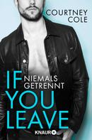 Courtney Cole: If you leave – Niemals getrennt ★★★★★