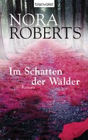 Nora Roberts: Im Schatten der Wälder ★★★★