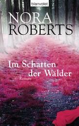 Im Schatten der Wälder - Roman