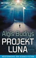 Algis Budrys: Projekt Luna ★★★