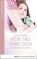 Ian Millthorpe: Kein Tag ohne dich ★★★★★