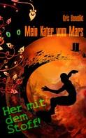 Kris Benedikt: Mein Kater vom Mars - Her mit dem Stoff! ★★★★