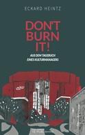 Eckard Heintz: Don't burn it