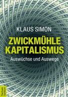 Klaus Simon: Zwickmühle Kapitalismus