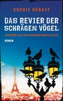 Sophie Hénaff: Das Revier der schrägen Vögel ★★★★★