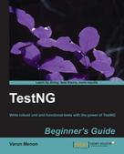 Varun Menon: TestNG Beginner's Guide