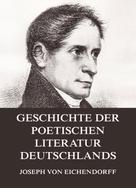 Joseph von Eichendorff: Geschichte der poetischen Literatur Deutschlands