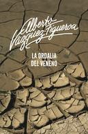 Alberto Vázquez-Figueroa: La ordalía del veneno