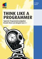 V. Anton Spraul: Think Like a Programmer