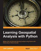 Joel Lawhead: Learning Geospatial Analysis with Python