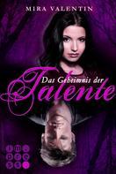 Mira Valentin: Das Geheimnis der Talente (Die Talente-Reihe 1) ★★★★