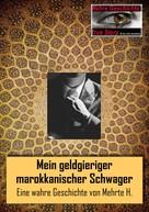 Mehrte H.: Mein geldgieriger marokkanischer Schwager ★★★★