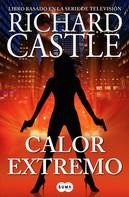Richard Castle: Calor extremo (Serie Castle 7)