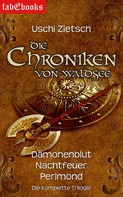 Uschi Zietsch: Die Chroniken von Waldsee 1-3: Dämonenblut, Nachtfeuer, Perlmond ★★★★★