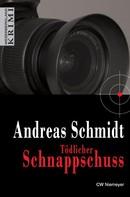 Andreas Schmidt: Tödlicher Schnappschuss ★★★★