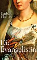 Barbara Goldstein: Die Evangelistin ★