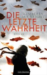 Die letzte Wahrheit - Roman