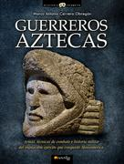 Marco Antonio Cervera Obregón: Guerreros aztecas