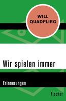 Will Quadflieg: Wir spielen immer ★★★★