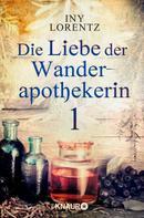 Iny Lorentz: Die Liebe der Wanderapothekerin 1 ★★★★