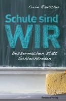 Erwin Rauscher: Schule sind WIR ★★