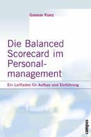 Gunnar Kunz: Die Balanced Scorecard im Personalmanagement