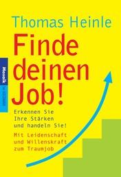 Finde deinen Job! - Erkennen Sie Ihre Stärken und handeln Sie!