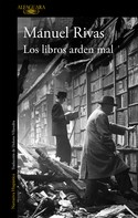Manuel Rivas: Los libros arden mal