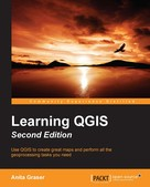 Anita Graser: Learning QGIS - Second Edition